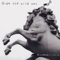 Ride the wild way
